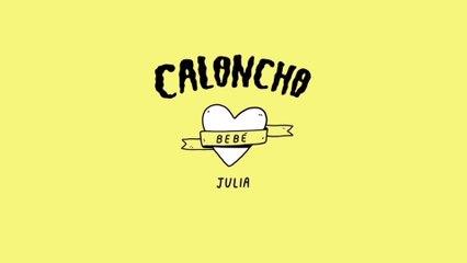 Caloncho - Julia