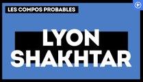 OL - Shakhtar Donetsk : les compositions probables