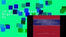 [P.D.F] Handbook of Organizational Justice by