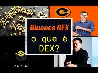 BINANCE DEX: Binance Lança DEX em 2019 - O que é DEX e Porque McAfee Acredita nas DEXs.