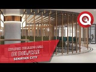 Kuliner Keliling Asia di DEL/CAE Senayan City