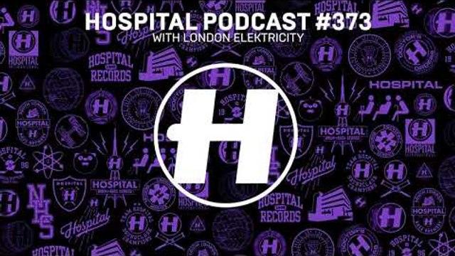 Hospital Records Podcast #373 with London Elektricity