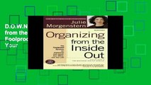 D.O.W.N.L.O.A.D [P.D.F] Organizing from the Inside Out: The Foolproof System for Organizing Your