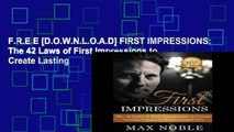 F.R.E.E [D.O.W.N.L.O.A.D] FIRST IMPRESSIONS: The 42 Laws of First Impressions to Create Lasting