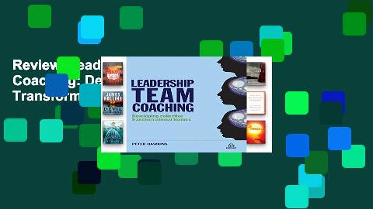 Review  Leadership Team Coaching: Developing Collective Transformational Leadership