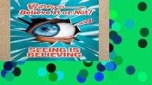 F R E E [D O W N L O A D] Ripley s Believe It Or Not! Seeing is Believing by Ripley s Believe It