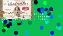 F.R.E.E [D.O.W.N.L.O.A.D] The Sprinkles Baking Book: 100 Secret Recipes from Candace s Kitchen by