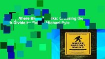 [P.D.F] Where Bigfoot Walks: Crossing the Dark Divide by Robert Michael Pyle