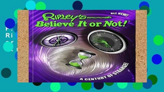 F.R.E.E [D.O.W.N.L.O.A.D] Ripley s Believe It or Not! a Century of Strange! by