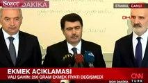İstanbul Valisi Vasip Şahin'den ekmek fiyatı ile ilgili açıklama