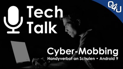 Cyber-Mobbing, Handyverbot an Schulen, Android 9, VMworld - QSO4YOU Tech Talk #8