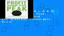 F.R.E.E [D.O.W.N.L.O.A.D] Profit from the Peak: The End of Oil and the Greatest Investment Event