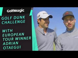 GOLF CHIPPING DUNK CHALLENGE with Adrian Otaegui