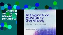 [P.D.F] Integrative Advisory Services: Expanding Your Accounting Services Beyond the Cloud by Amy