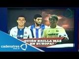 Moreno, Vela, Dos Santos y Ochoa, ¿quién es el mejor jugador mexicano en Europa? // Tema del día