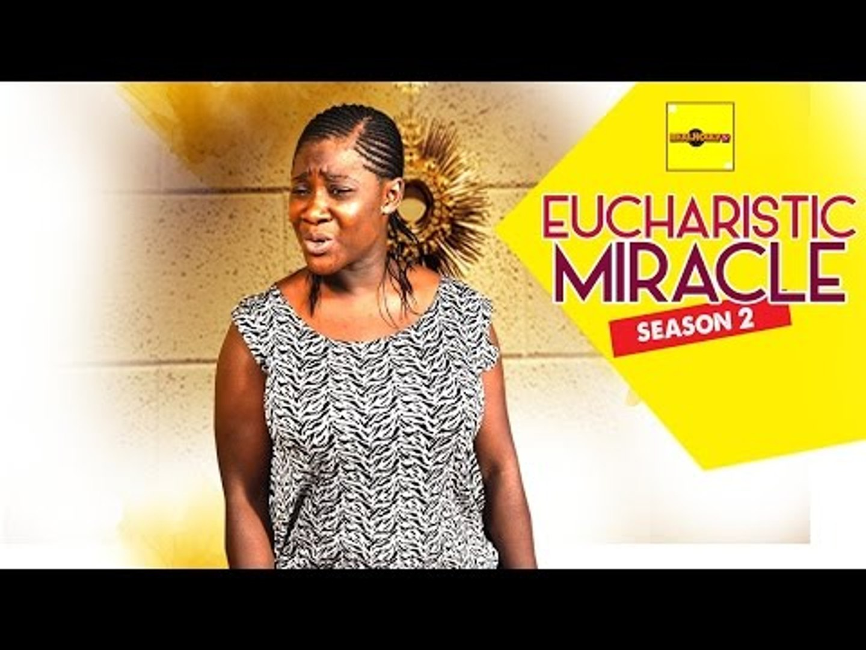 Eucharistic Miracle 2 - Nigerian Nollywood Movies