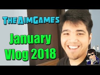 TheAimGames January Vlog 2018 - YouTube Partner Program