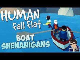 BOAT SHENANIGANS!!! - Human Fall Flat Gameplay - Funny Highlights