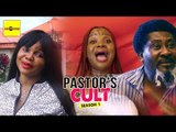 Latest Nollywood Movies - Pastor's Cult 1