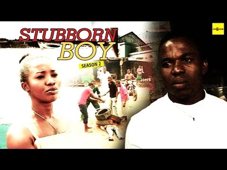 Nigerian Nollywood Movies - Stubborn Boy 2