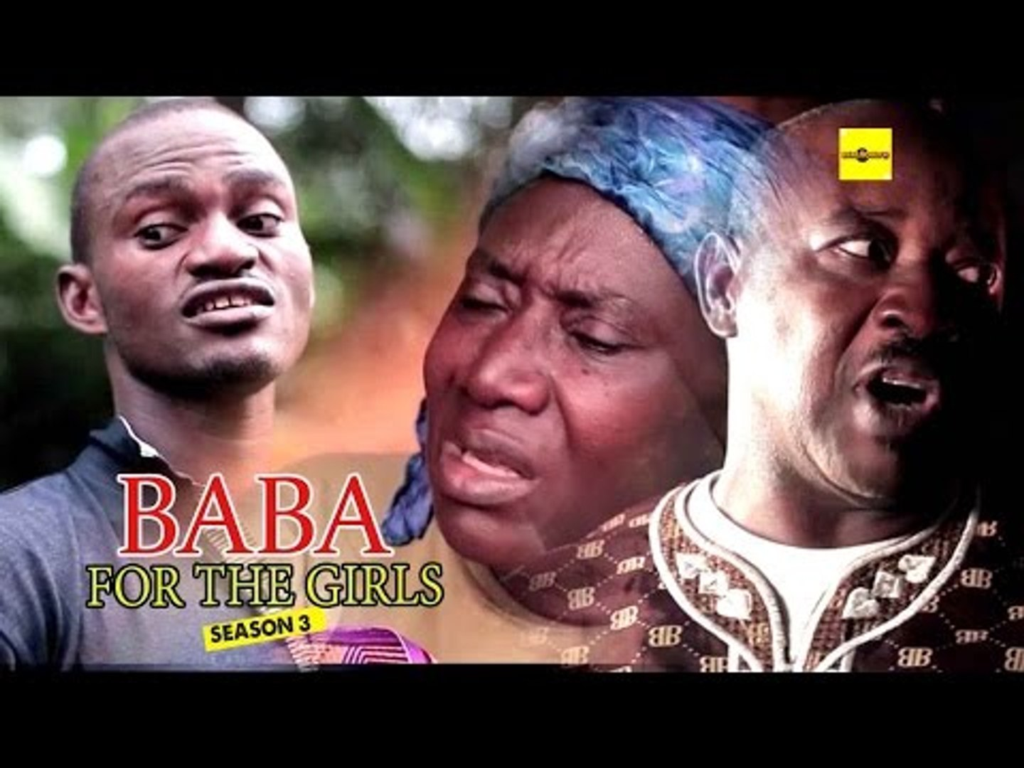 Latest Nollywood Movies - Baba For The Girls 3