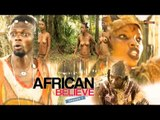 Nigerian Nollywood Movies - African Believe 2