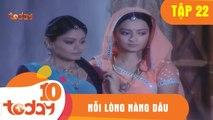 Nỗi Lòng Nàng Dâu (Tập 22 - Phần 1) - Phim Bộ Tình Cảm Ấn Độ Hay 2018 - TodayTV