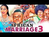 AFRICAN MARRIAGE 3 - 2017 LATEST NIGERIAN NOLLYWOOD MOVIES