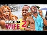 SPIRITUAL WIFE 2 - 2017 LATEST AFRICAN LATEST NIGERIAN NOLLYWOOD MOVIES