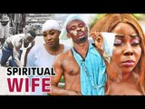 SPIRITUAL WIFE 1 - 2017 LATEST AFRICAN LATEST NIGERIAN NOLLYWOOD MOVIES