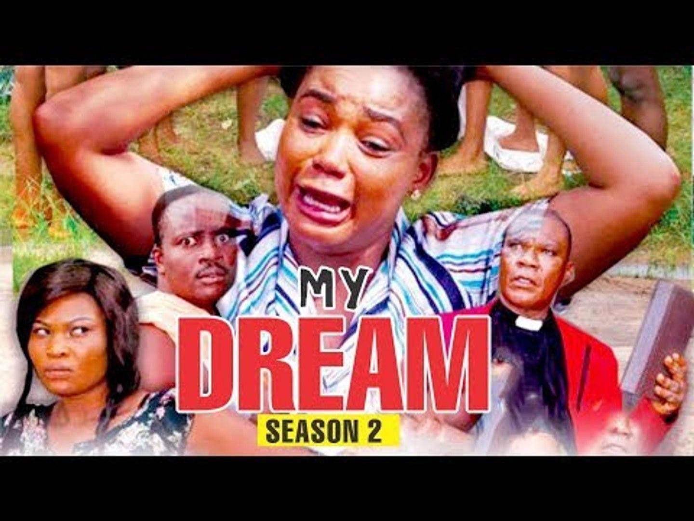 MY DREAM 2 - NIGERIAN NOLLYWOOD MOVIES