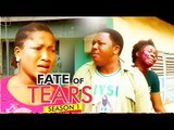 FATE OF TEARS 1 - 2017 LATEST NIGERIAN NOLLYWOOD MOVIES