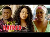 POT OF HATRED 1 - LATEST NIGERIAN NOLLYWOOD MOVIES