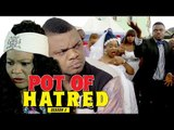 POT OF HATRED 3 - LATEST NIGERIAN NOLLYWOOD MOVIES