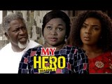MY HERO 1 (CHIOMA CHUKWUKA) - LATEST NIGERIAN NOLLYWOOD MOVIES