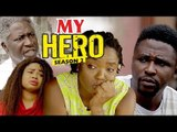 MY HERO 2 (CHIOMA CHUKWUKA) - LATEST NIGERIAN NOLLYWOOD MOVIES