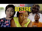 MY DESIRE 2  - (CHIOMA CHUKWUKA) - LATEST NIGERIAN NOLLYWOOD MOVIES