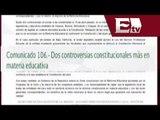 Presentan dos controversias constitucionales en materia educativa / Excélsior informa