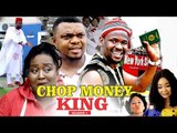 CHOP MONEY KING 1 - LATEST NIGERIAN NOLLYWOOD MOVIES || TRENDING NOLLYWOOD MOVIES