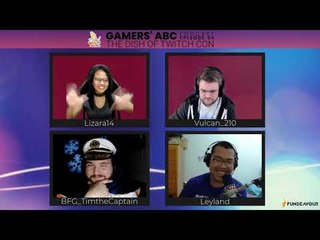 Gamer's ABC Ep.4: The Dish Of Twitch Con