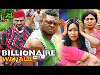 BILLIONAIRE WAHWALA 2 - LATEST NIGERIAN NOLLYWOOD MOVIES || TRENDING NOLLYWOOD MOVIES