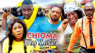 CHIOMA MY LOVER 1 - 2018 LATEST NIGERIAN NOLLYWOOD MOVIES || TRENDING NOLLYWOOD MOVIES