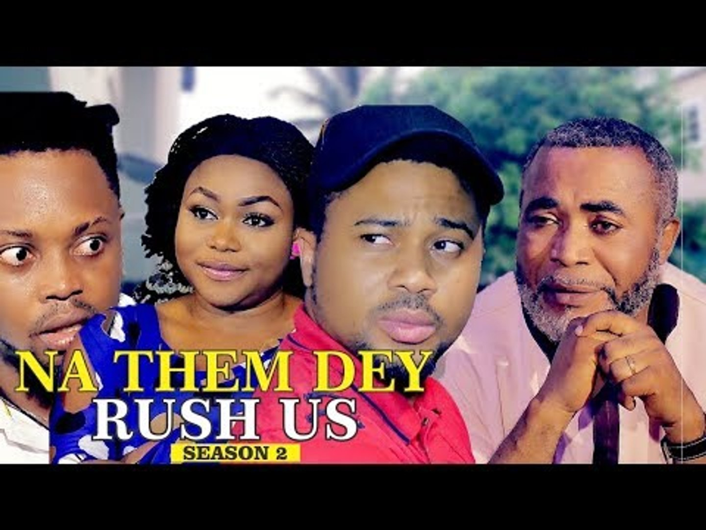 NA THEM DEY RUSH US 2 - 2018 LATEST NIGERIAN NOLLYWOOD MOVIES    TRENDING NOLLYWOOD MOVIES