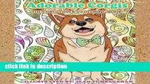 Popular Adorable Corgis: The Corgi Lover s Coloring Book: Volume 84 (Beautiful Adult Coloring Books)