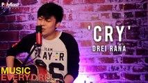 Drei Raña - Cry | Music EveryDREI