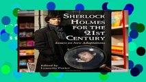 Popular Sherlock Holmes for the 21st Century: Essays on New Adaptations