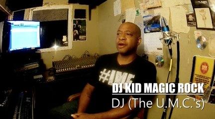 DJ Kid Magic Rock (UMC's) Interview