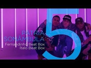 Fabio Brazza part. Fernandinho e Ítalo Beatbox - Pátria Sonâmbula (Clipe Oficial)