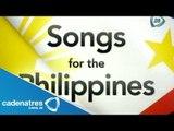 """Cantantes se unen para apoyar a Filipinas / """"Canciones por Filipinas"""""""