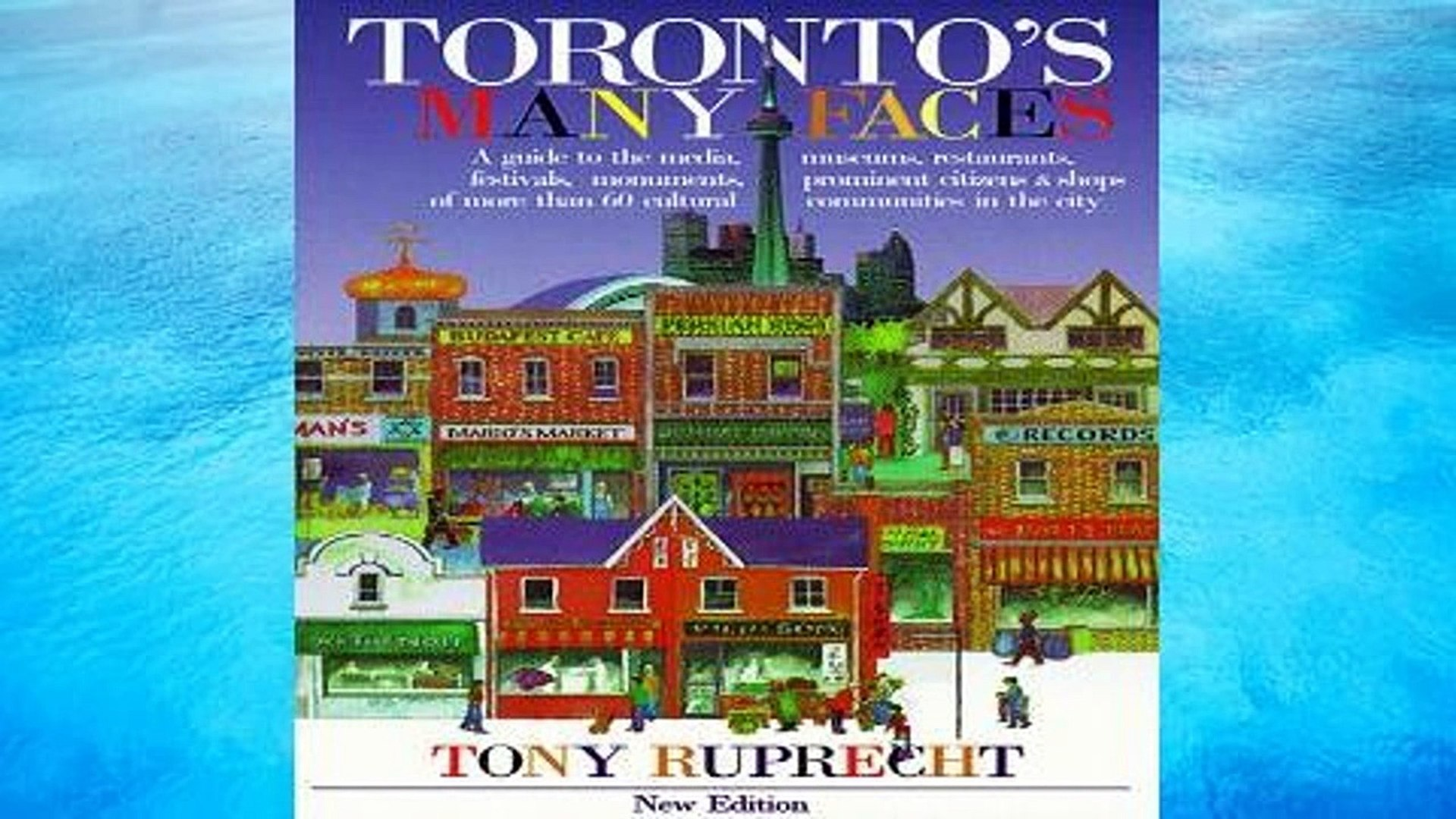 [P.D.F] Toronto s Many Faces: A Guide to the Media, Museums, Restaurants, Festivals, Monuments,